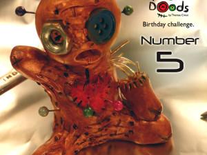 Number 5 – voodood 4