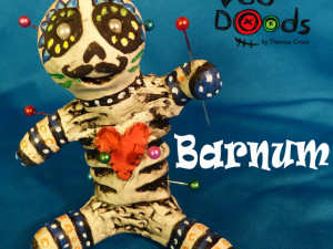 Barnum – Day of the dead voodood 24