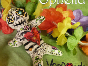 Ophelia – Day of the dead voodood 7
